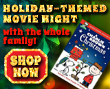 Click here for Holiday movies the kids will love!