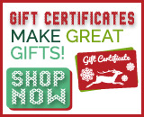 Still don't know what to buy?  Everyone loves Gift Certificates!  Click here to order.