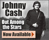 Get Johnny Cash's 'lost' album Out Among the Stars! Order NOW!